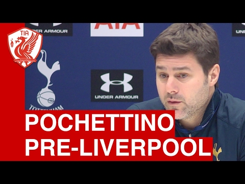 Liverpool vs. Tottenham: Mauricio Pochettino Pre-Match Press Conference