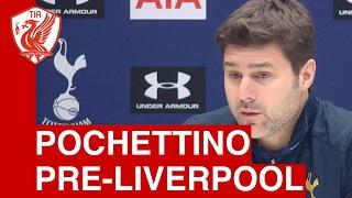 liverpool vs tottenham mauricio pochettino pre match press conference