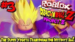 LA SUPER VEGETA TRANSFORMATION DESTROYS TOUS! Roblox: Projet Z (Dragon Ball Z) - Episode 3