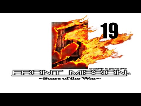 Let's Play Front Mission 5: Scars of the War - Episode 19 (Mission 8B)
