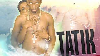 Tatik - Gal U Bad [The Truth Riddim] December 2015