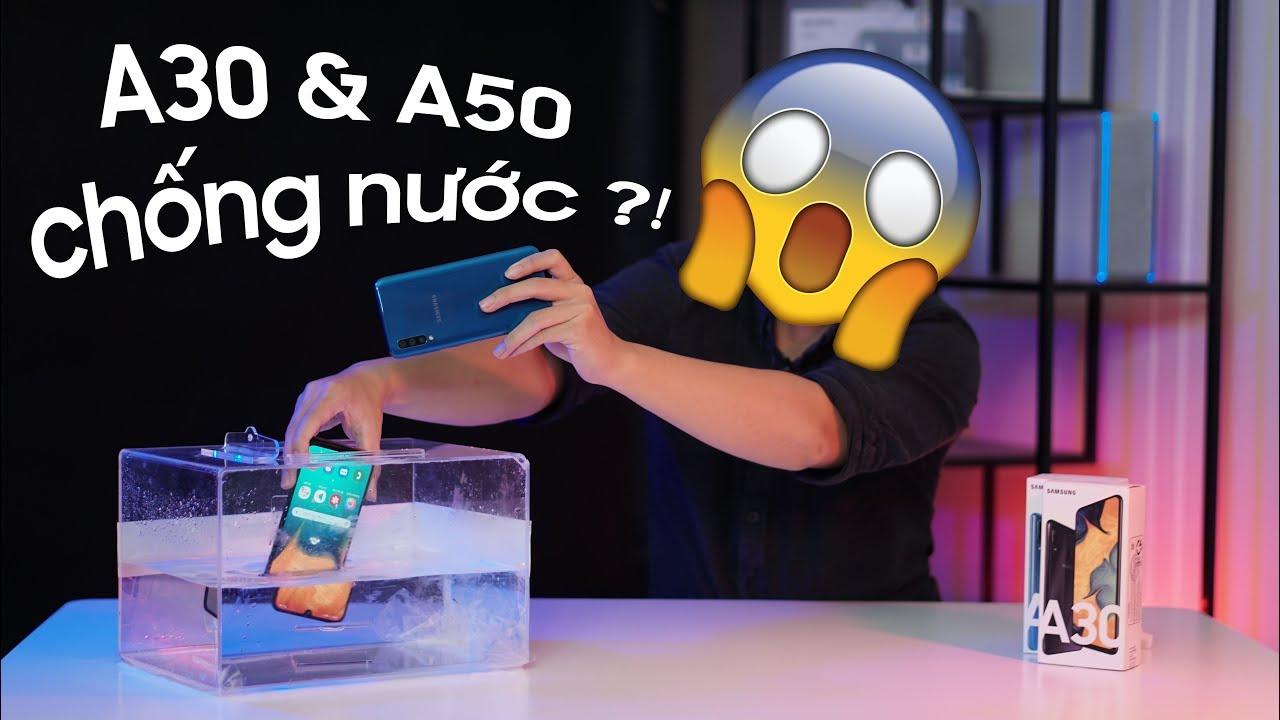 Samsung Galaxy A30 & A50 có chống nước không?