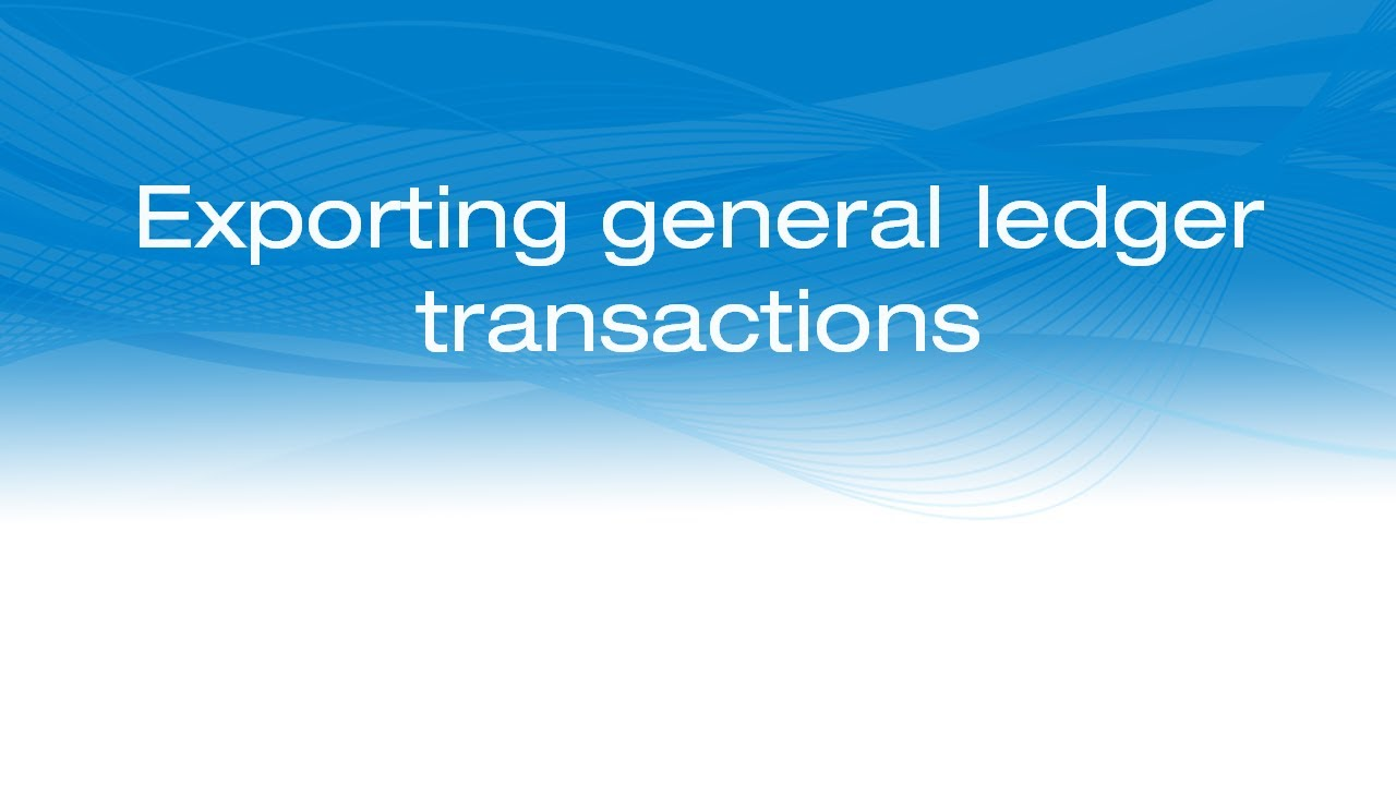Exporting general ledger transactions
