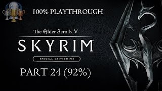 The Elder Scrolls V: Skyrim (Special Edition) - 100% Playthrough -  Part 24: 92% (HD PS4 Gameplay)