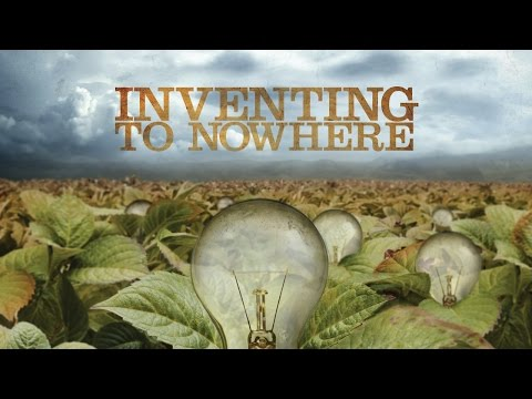 Inventing to Nowhere Documentary