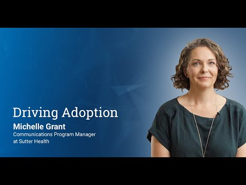 Driving Adoption - with Michelle Grant from Sutter Health
