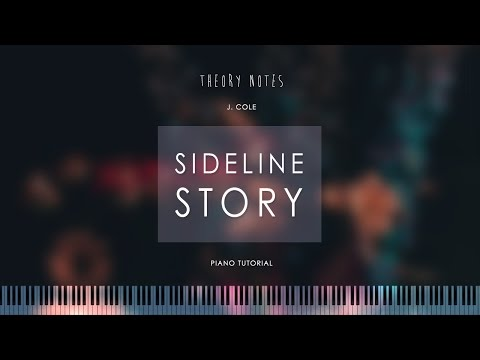 How to Play J. Cole - Sideline Story | Theory Notes Piano Tutorial