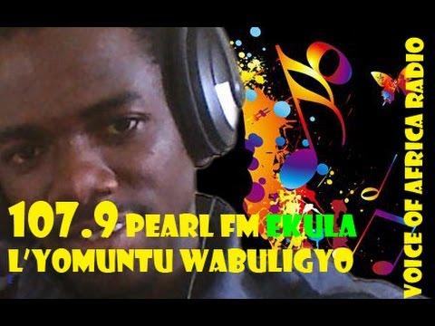 107.9 PEARL FM EKULA LYO OMUNTU WA BULIGYO