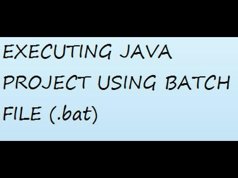 Executing java project using batch file (.bat)