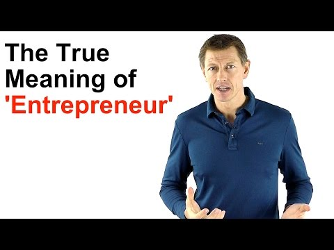 The REAL Meaning of 'Entrepreneur'