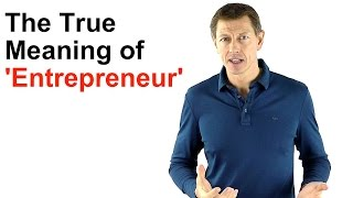 The REAL Meaning of 'Entrepreneur