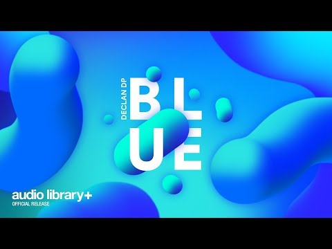 blue-(free-music)-—-declan-dp-[audio-library-release]