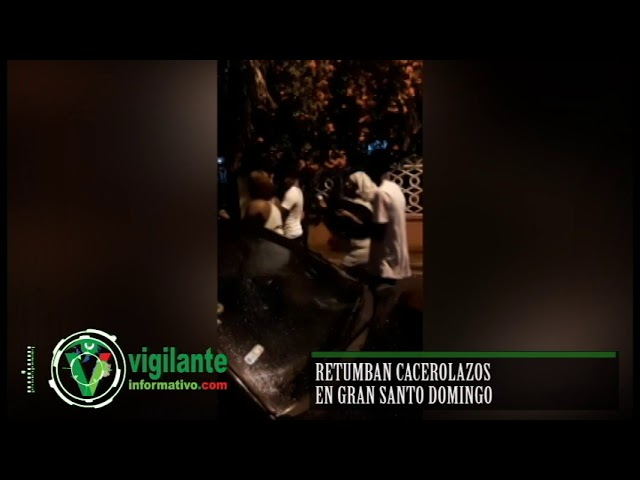 Retumban cacerolazos en Gran Santo Domingo