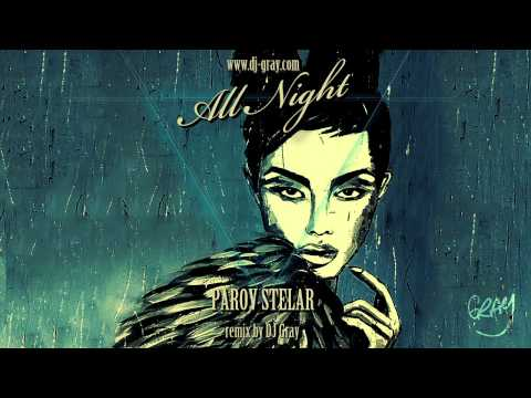 Parov Stelar - All Night (DJ Gray Remix)