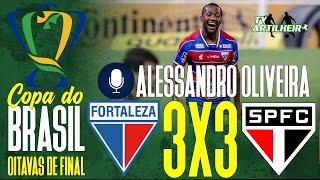 [Copa BR '20] 8ªs de Final | Fortaleza 3 X 3 São Paulo | Narr.: Alessandro Oliveira