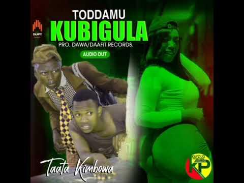 Download Toddamu kubigula by taata kimbowa
