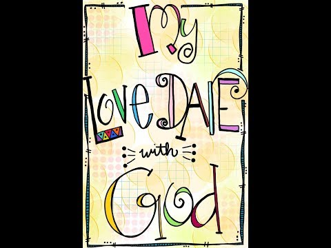 Day 10 My Love Dare with God - Love is Unconditional