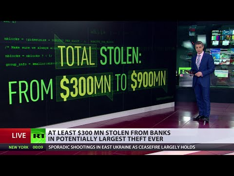 Largest Theft Ever? Hackers steal at least $300mn from 100 banks