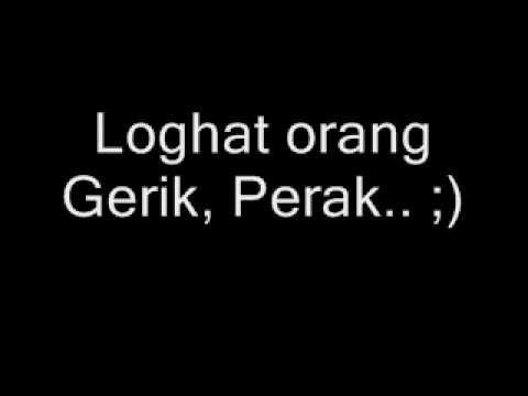 Loghat orang Gerik, Perak.