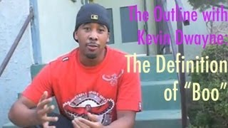 "The Outline with Kevin Dwayne: The Definition of ""Boo"""