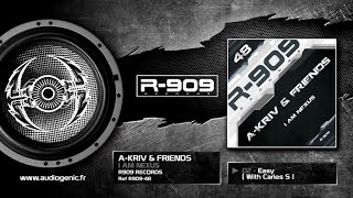 A-KRIV & FRIENDS - A-Kriv & Carles S - Easy [I AM NEXUS - R909-48]