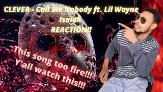 Download lagu CLEVER - Call Me Nobody REACTION! | Clever - Call Me Nobody ft. Lil Wayne & Isaiah Lyric Lyric Video