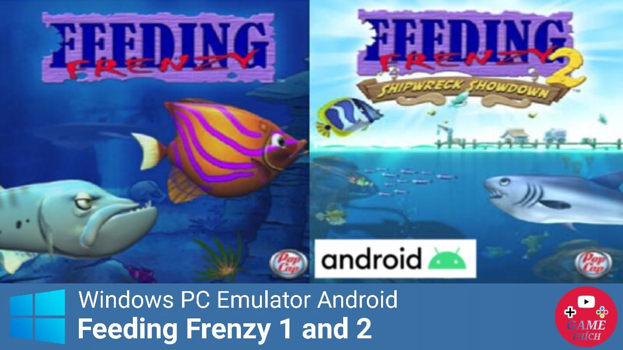 Feeding Frenzy 1 and 2 (Cá Lớn Nuốt Cá Bé 1 và 2) Windows PC Emulator Android 2020