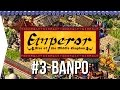 Emperor ► Mission 3 The Good Things - Banpo - [1080p Widescreen] - Let's Play Game