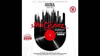 The Double Trouble Mixxtape 2020 Volume 52 Street Vybez Edition