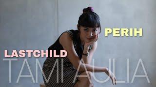 PEDIH LASTCHILD [ LIRIK ] TAMI AULIA