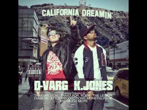 California Dreamin  DVarg & K Jones Prod  Traxamillion BayAreaCompass Exclusive