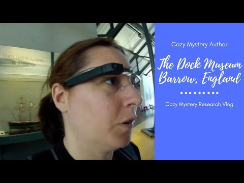 Vlog #-2 Dock Museum, Barrow-In-Furness, Cumbria (Google Glass)