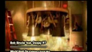 Bob Sinclar feat. Deejay RT - World Hold On 2010 (Children`s Dream Extended Mix)