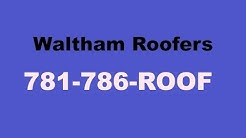 Roofers Waltham MA | 781-786-ROOF | Roofing Contractors Waltham MA