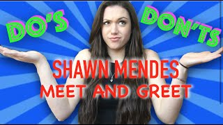 SHAWN MENDES MEET AND GREET: DO'S & DON'TS
