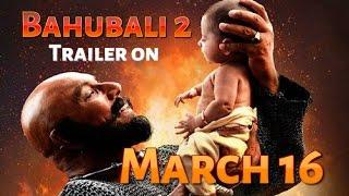 Bahubali 2 trailer release on March16I Bahubali 2 Latest Poster I Baahubali2 I SS Rajamouli I Prabas