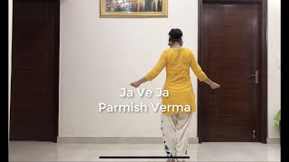 Ja Ve Ja | Bhangra | Parmish Verma | New Songs 2019 | Jasleen Kaur
