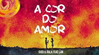 Baixar GUDI & Ralk - A Cor do Amor feat. Lan
