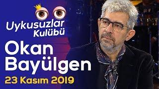 Okan Bayülgen ile Uykusuzlar Kulübü | 23 Kasım 2019 - Eypio
