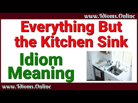 Everything But The Kitchen Sink Idiom Meaning In Hindi ...