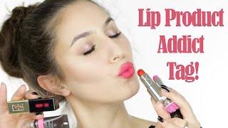 Lip Product Addict Tag!