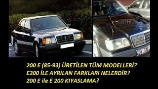 200E (85-93) Üretilen Tüm Modelleri? E200 ile Farkları? Kıyaslama.