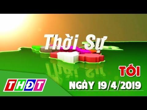 Thời sự tối   19/4/2019 - Triều Tiên phát hành tem về chuyến thăm Việt Nam   THDT