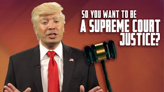 So You Want to Be a Supreme Court Justice?