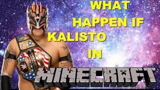 WHAT HAPPEN IF KALISTO IN MINECRAFT?