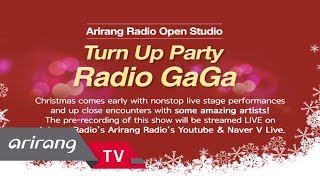 [Arirang Radio Open Studio] Turn Up Party Radio GaGa