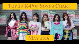 Top 20 K-Pop Songs Chart - May 2018 | CheeYoung95
