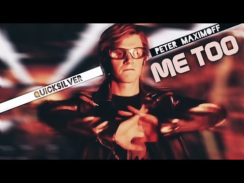 peter maximoff [ quicksilver ] | me too