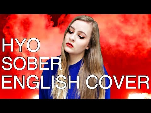 HYO 'Sober (Feat. Ummet Ozcan)' ENGLISH COVER