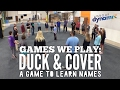 Games We Play: Duck & Cover - Learn Names In Large Groups!